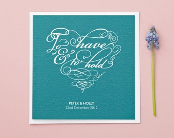 To Have & To Hold Wedding/Anniversary Personalised Card