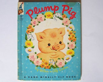 Plump Pig by Helen and Alf Evers - Children's Book - Rand McNally Elf Book #8309
