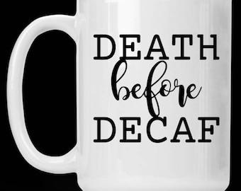 Death Before Decaf Vinyl Decal, No Decaf, Vinyl Decal, Stickers, Mugs, Water Bottles, Tumblers, Travel Mugs