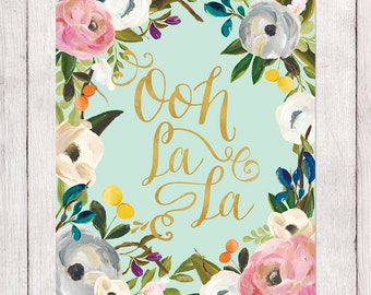 ORIGINALLY 5 USD Valentine's Day Gift, Instant Download Printable Art, Ooh La La, French Saying, Floral Watercolor