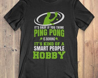Ping Pong T-shirt: it's okay if you think Ping Pong is boring