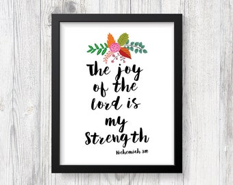 Bible Verse Art Print, The Joy of the Lord is My Strength Wall Art, Scripture Print, Inspirational Quote, Christian, INSTANT PRINTABLE
