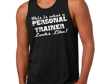 This Is What A Personal Trainer Looks Like Tank Top Gift For Personal Trainer Work Out Gym Mens Tank Top
