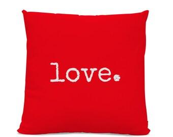 Love Pillow - Red Pillow - Throw Pillow - Valentine's Pillow