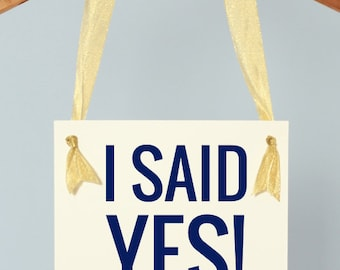 """Wedding Engagement Announcement Sign """"I Said Yes"""" 