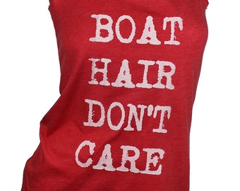 boat hair don't care. lake shirt. summer tank. fun in the sun. beach day. graphic tees for women. women tank top. racer back tank top.