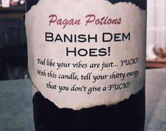 Banish dem Hoes!