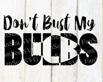 Dont' Bust My Bulbs Knockout Christmas Light SVG DXF PNG Digital Cut File for use with cutting machines Cricut Silhouette