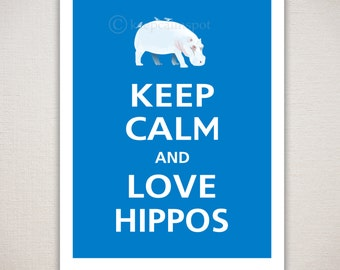 Keep Calm and LOVE HIPPOS Typography Animal Art Print