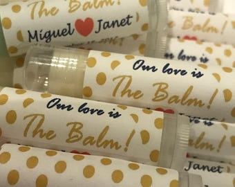 Wedding Favors, Our Love is the Balm Lip Balm Favors, Bridal Party Favors,  Gold or Silver Personalized labels