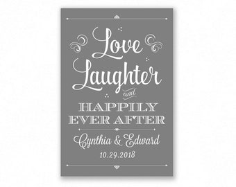 Grey Printable Love Laughter and Happily Ever After Wedding Sign, Engagement, Shower, Rehearsal (#HAP6Y)