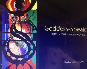 Goddess-Speak: Art in the Underworld