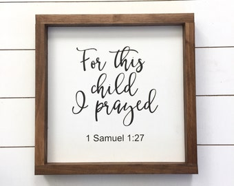 For this child I prayed 1 Samuel 1:27 Wood Sign, Scripture Wood Sign // Rustic Home Decor // Nursery Decor // Wood Sign Scripture
