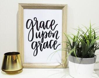 Grace Upon Grace Print - Faith Print - Christian Print - Gift for a Friend - Christian Gift - Faith Wall Art - Inspirational Quotes - Trudy