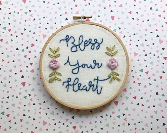 Bless you heart|Hand Embroidery|Southern|Handmade Gifts|Modern Embroidery|Keepsake|Custom Embroidery