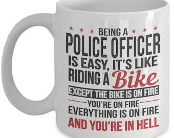 Gift for Police Officer. Being a Police Officer is Easy. Funny Police Officer Mug. 11oz 15oz Coffee Mug.