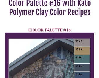Kato Polyclay Polymer Clay Color Mixing Recipes for Color Palette #16