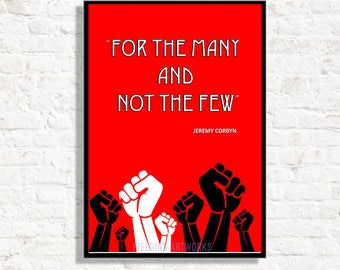Jeremy Corbyn Poster//print, Political\\Revolutionary, Jeremy Corbyn for Prime Minister, Labour for the many not the few, Original work