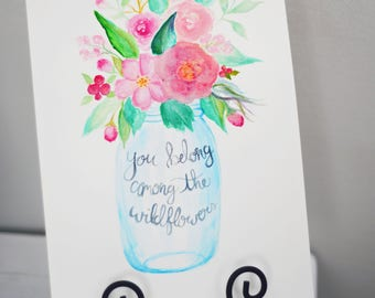 You Belong Among The Wildflowers | Kelly Skinner Watercolor Print | Hand Lettering | Brush Lettering | Watercolor Floral.