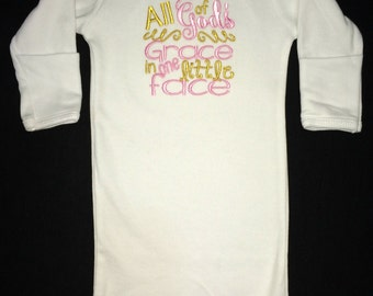 All of God's Grace in one little face embroidered infant gown