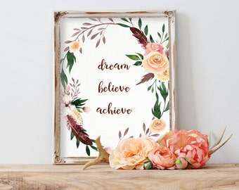 Dream Believe Achieve, Motivational Quote, Home Decor, Inspirational Wall Art, Quote Posters, Printable Art, Boho Rustic, Inspiring Wall Art