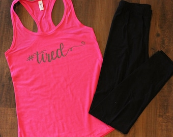 Hashtag Tired Workout Tank