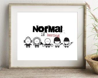 Art for Teens, Teen Wall Art, Teen Bedroom, Normal is boring illustration, Vector Graphics, Digital Art, Vector Art , Black and White,