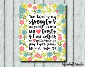 Psalm 28:7 The Lord is my strength and my sheild, scripture art, printable wall art, printable quote, spiritual art, christian art, wall art