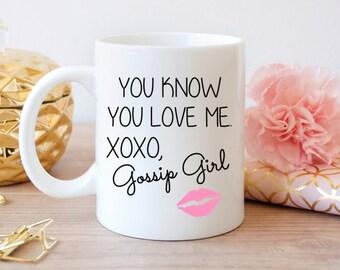 Gossip Girl tasse, vous savez que vous aimez moi, drôle