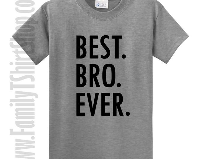 Best Bro Ever T-Shirt
