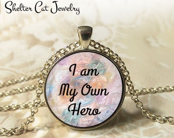"I Am My Own Hero Necklace - 1-1/4"" Circle Pendant or Key Ring - Wearable Photo Art Jewelry - Inspirational, Heroic, Hero, Motivation, Gift"