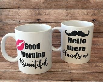 Good morning beautiful, hello there handsome, couples mugs, set of 2