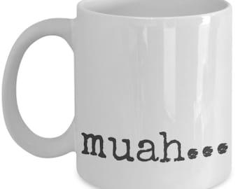 Muah...coffee mug white 11oz