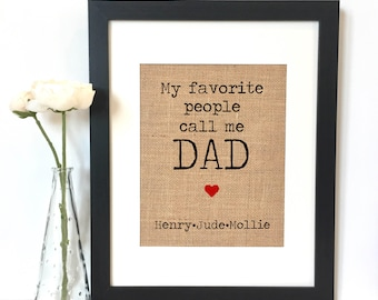 My favorite people call me Dad Burlap Print // Personalized Gift // Father's Day // Gift for Dad