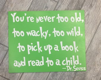 Any Dr Seuss Quote Hand Painted On Wood Painted Wood sign Daycare Classroom Childs Room Reading Nook