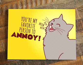 "Love Card ""Favorite to Annoy!"" - Funny Birthday Card, Funny Anniversary Card, for cat lover, valentines card, cat card, friendship card"