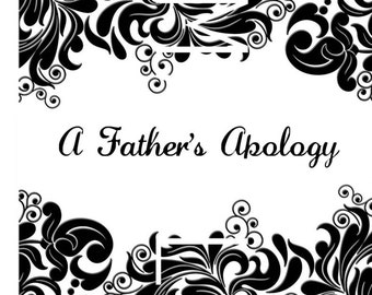 A Father's Apology