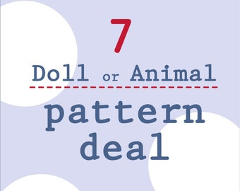 7 Doll / Animal pattern deal