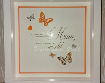 To The World You May Just Be A Mum Quote Picture Box Frame - Perfect Gift for Mum