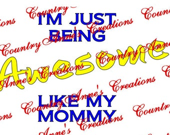 """SVG PNG DXF Eps Ai Wpc Cut file for Silhouette, Cricut, Pazzles, ScanNCut - """"Just Being Awesome like Mommy""""  svg"""