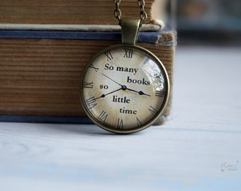 So Many Books So Little Time Necklace, Bookworm Quotation, Book Pendant, Clock Necklace, Librarian Bibliophile Gift, Bookworms Jewelry