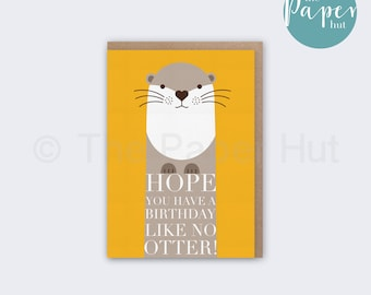 Otter Birthday Card | Hope You Have A Birthday Like No Otter