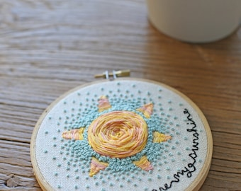 You Are My Sunshine Embroidery Hoop, Hand Stitched Hoop Art, Wall Decor