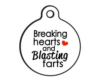 "Funny Dog ID Pet Tag ""Breaking Hearts and Blasting Farts"" 25 Colors, 2 Sizes, Double Sided Tag"