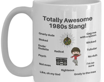 Totally Awesome 1980s Slang Mug! | The best expressions, dudes and dudettes! | Perfect gift for a child of the 80s!