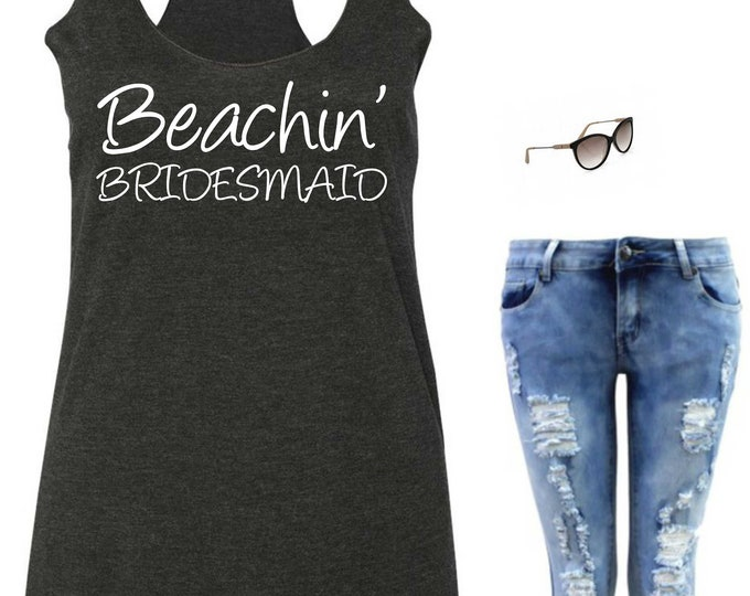 Beachin' Bridesmaid Tank Top , Bride and Bridesmaid Shirts , Bridal Party tshirts , bachelorette party, hot pink, black, purple, green, grey