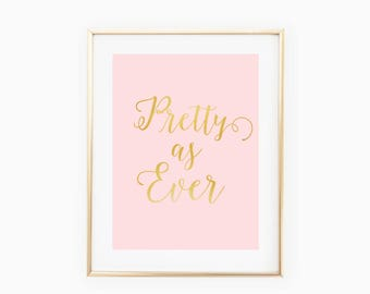 Pretty as ever- Baby Girl Nursery - Blush Pink with Faux Gold Foil Wall Art- Instant Digital Download