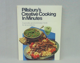 1970 Pillsbury's Creative Cooking in Minutes - Good and Easy Meals - Vintage 1970s Menus Recipes Cookbook Cook Book