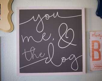 "You, me, and the dog 18""x18"" Wood Sign"