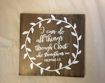 I can do all things through Christ, Wood Sign, Wooden Sign, Bible Verse Sign, Biblical Sign, Inspirational Sign, Custom Sign